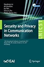 Security and Privacy in Communication Networks: 13th International Conference, SecureComm 2017, Niagara Falls, ON, Canada, October 22–25, 2017, Proceedings ... Telecommunications Engineering Book 238)