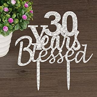 30 years Blessed Cake topper for 30th years loved,anniversary,wedding,30th birthday party decorations acrylic Silver Risehy