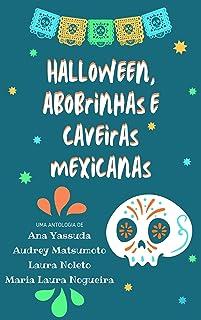 Halloween, Abobrinhas e Caveiras Mexicanas