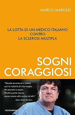 Sogni coraggiosi: La lotta di un medico italiano contro la sclerosi multipla (Ingrandimenti)