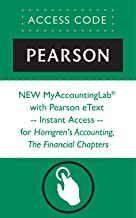 NEW MyAccountingLab® with Pearson eText -- Instant Access -- for Horngren's Accounting, The Financial Chapters (MyAccountingLab (Access Codes))