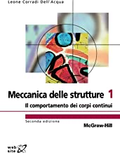 Meccanica delle strutture 1 Seconda Edizione: Il comportamento dei corpi continui (Italian Edition)