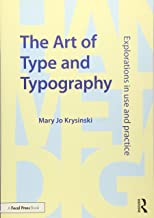 The Art of Type and Typography: Explorations in Use and Practice
