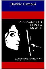 A BRACCETTO CON LA MORTE: 1° CLASSIFICATO a GIALLO FESTIVAL 2020 Miglior protagonista femminile Formato Kindle