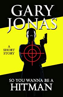 So You Wanna Be a Hitman (The Hitman Stories Book 1)