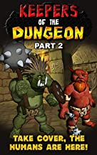 Keepers of the Dungeon: Part 2 – Take Cover, the Humans Are Here! (English Edition)