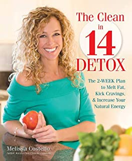 The Clean in 14 Detox: The 2-Week Plan to Melt Fat, Kick Cravings, and Increase Your Natural Energy