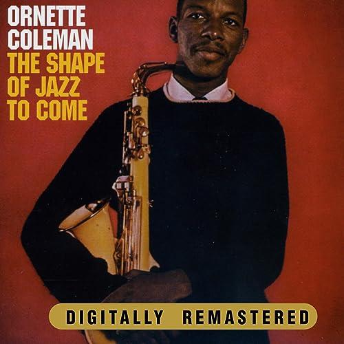 The Shape Of Jazz To Come de Ornette Coleman en Amazon Music - Amazon.es