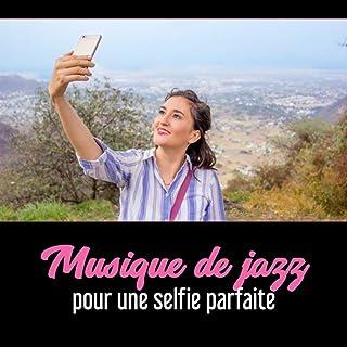 Musique de jazz pour une selfie parfaite – Prenez la meilleure photo, Musique de..