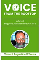 Voice from the rooftop Volume - 8: Blog posts published in the year 2012 Kindle Edition