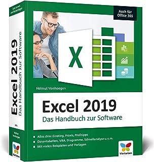 Excel 2019: Das grosse Excel-Handbuch. Einstieg, Praxis, Profi-Tipps - das Kompendium fuer die Anwender-Praxis. Aktuell, auch zu Excel 2007 bis 2016