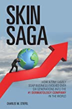 Skin Saga: How a Tiny Family Soap Business Evolved over Six Generations into the #1 Dermatology Company in the World