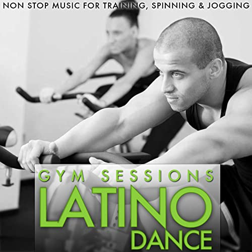 Gym Sessions.Latino Dance. Non Stop Music for Trainning, Spinning ...