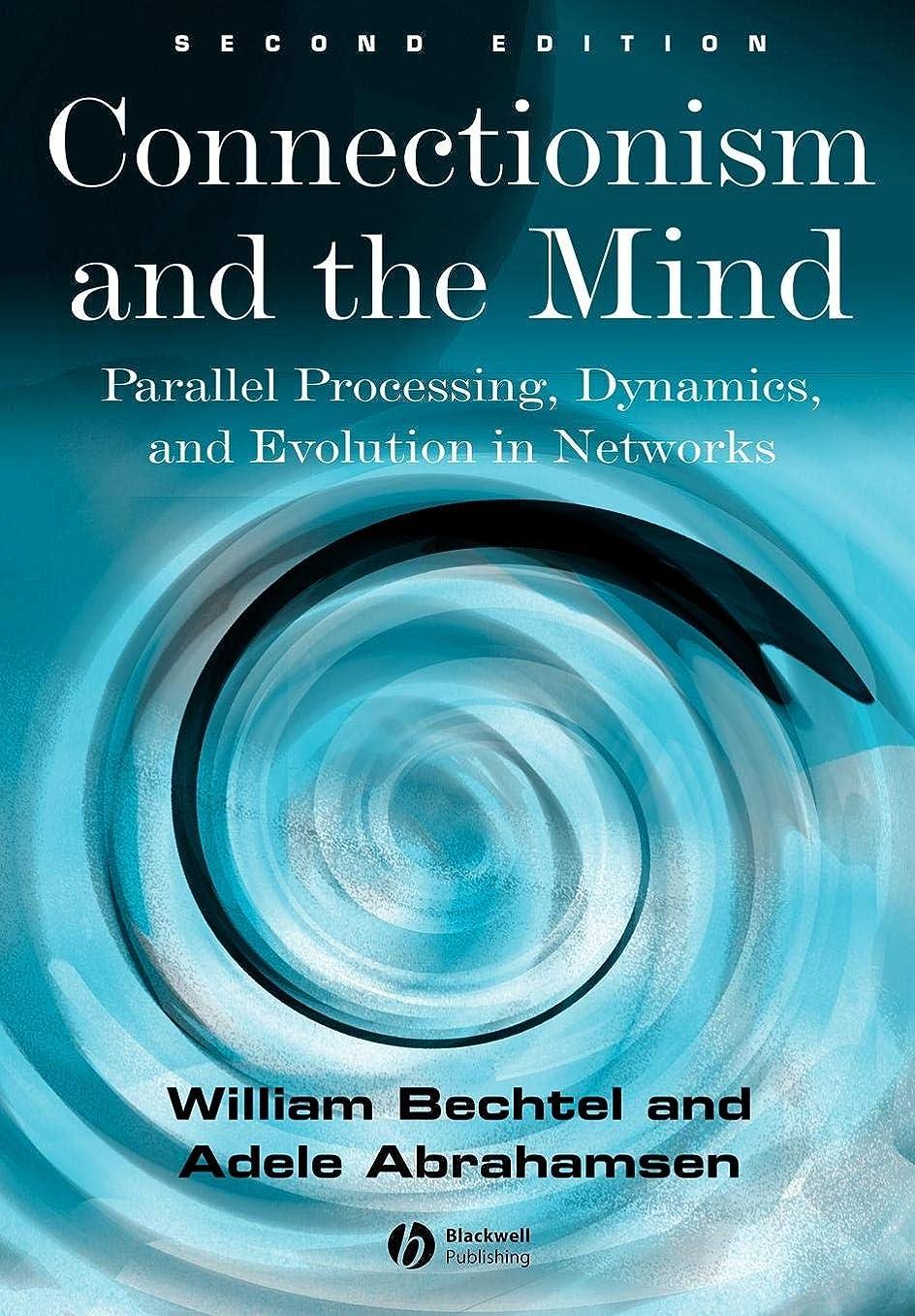 征服するアーカイブディスパッチConnectionism and the Mind: Parallel Processing, Dynamics, and Evolution in Networks
