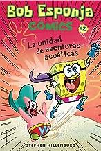 Bob Esponja. La unidad de aventuras acuaticas (Bob Esponja Comics / Spongebob Comics) (Spanish Edition)