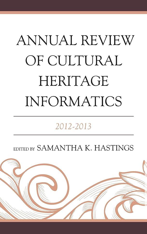 オフ歯痛不一致Annual Review of Cultural Heritage Informatics: 2012-2013 (English Edition)