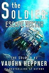 The Soldier: Escape Vector Kindle Edition