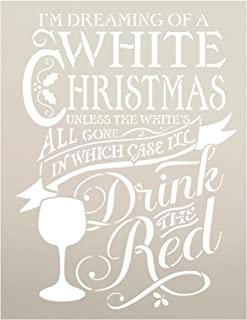Dreaming of White Christmas - Drink Red Wine Stencil by StudioR12 | Reusable Mylar Template | Paint Wood Sign | Craft Rustic Farmhouse Holiday Lyric Home Decor | DIY Winter Season Gift | Select Size