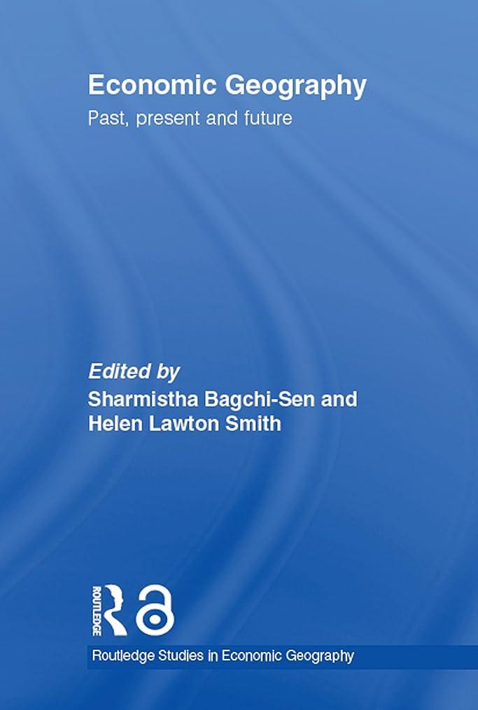 ペルセウス群衆鉄道Economic Geography: Past, Present and Future (Routledge Studies in Economic Geography) (English Edition)