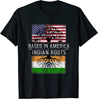 PROUD BASED IN AMERICA T-SHIRT Indian Roots India Flag USA