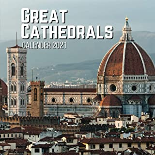 Great Cathedrals 2021 Calendar: Top Christian Cathedral Buildings in the World for Desk or Wall