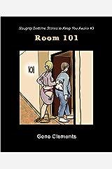 Room 101 (Naughty Bedtime Stories to Keep You Awake Book 3) Kindle Edition