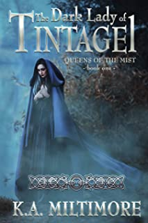 The Dark Lady of Tintagel: Queens of the Mist - Book One