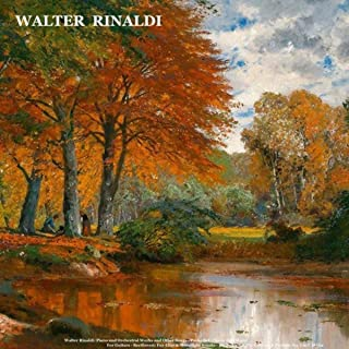 Walter Rinaldi: Piano and Orchestral Works and Other Songs - Pachelbel: Canon in D Major for Guitars - Beethoven: Fur Elise & Moonlight Sonata - Bach: Air on the G String & Prelude No. 1 in C Major