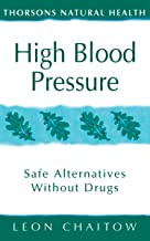 High Blood Pressure: Safe alternatives without drugs (Thorsons Natural Health) (English Edition)