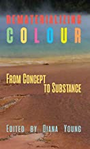 Rematerializing Colour: From Concept to Substance