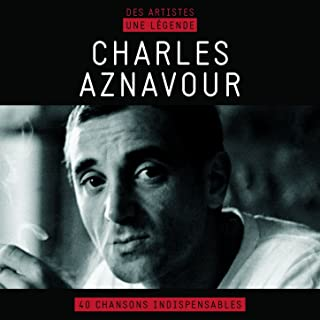 Charles Aznavour (Des artistes, une légende)