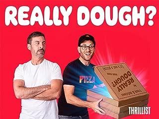 Really Dough?