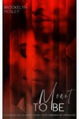 Meant To Be (The Forbidden Series, Book 3) Kindle Edition