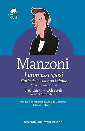 I promessi sposi - Storia della colonna infame - Inni sacri - Odi civili (eNewton Classici)