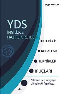 YDS İngilizce Hazırlık Rehberi: Sıfırdan İleri Seviyeye Akademik İngilizce. Teknikler, Kurallar ve İpuçları…