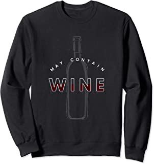 May Contain Wine Funny Drinking Quote Sweatshirt