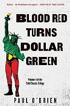 Blood Red Turns Dollar Green: A Novel