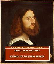Memoir of Fleeming Jenkin (ANNOTATED) Original and Unabridged Content [Golden Classic Press]