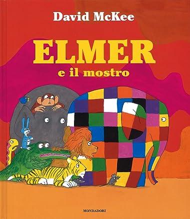 Elmer e il mostro. Ediz. illustrata