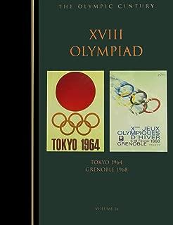 The XVIII Olympiad: Tokyo 1964, Grenoble 1968 (Olympic Century)