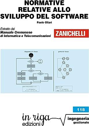 Normative relative allo sviluppo del software: Coedizione Zanichelli - in riga (in riga ingegneria Vol. 118)