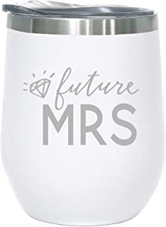 Future Mrs. - 12 oz Stainless Steel Bride Wine Tumbler with Lid - Just Engaged, Newly Engaged, Engagement Party, Bachelorette Party