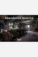 Abandoned America: The Age of Consequences (Jonglez Photo Books) Gebundene Ausgabe