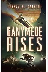Ganymede Rises (Ganymede Rising Book 3) Kindle Edition