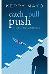 Catch, Pull, Push: A cautionary tale of psychological suspense Kindle Edition