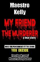 My Friend, the Murderer
