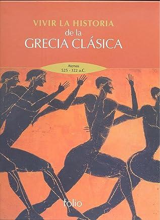 Vivir la historia de la Grecia clásica: Atenas 525-322 a.C.