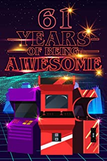 61 Years of Being Awesome: 70s 80s Arcade Game Cover Composition books Blank Lined Journal, Happy Birthday, Logbook, Diary...