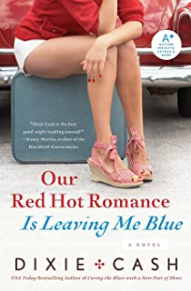 Our Red Hot Romance Is Leaving Me Blue: A Novel (Domestic Equalizers)