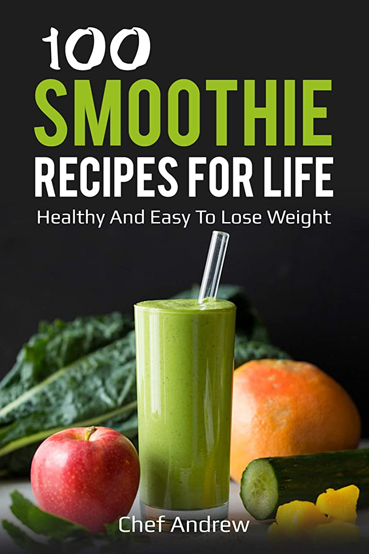 100 smoothie recipes for life. Healthy and easy to lose weight: smoothie recipes, recipes for weight loss, healthy and easy to lose weight, lose weight ... recipes for weight loss (English Edition)